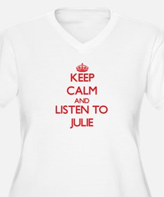 Keep Calm and listen to Julie Plus Size T-Shirt