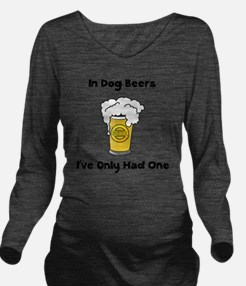 Dog Beers Black Long Sleeve Maternity T-Shirt