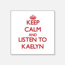 Keep Calm and listen to Kaelyn Sticker