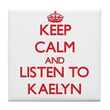 Keep Calm and listen to Kaelyn Tile Coaster