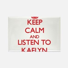 Keep Calm and listen to Kaelyn Magnets
