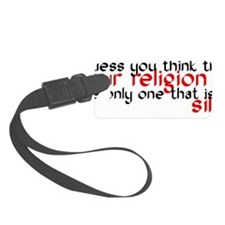 sillyreligion Luggage Tag