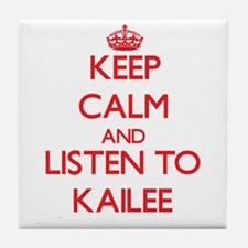 Keep Calm and listen to Kailee Tile Coaster