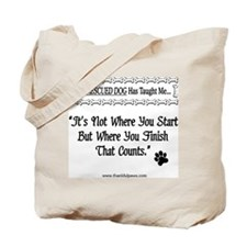 It's Not Where You Start Tote Bag