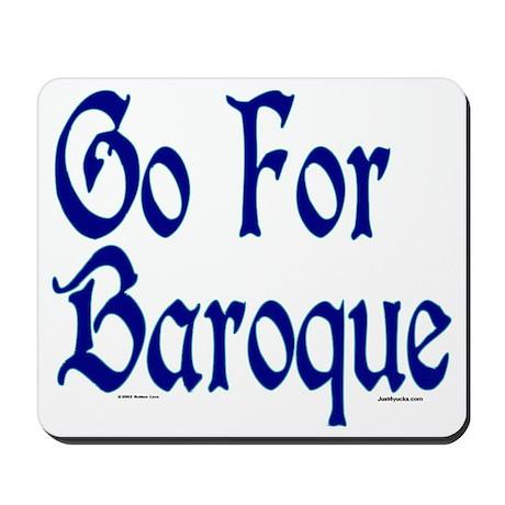 Go For Baroque Mousepad