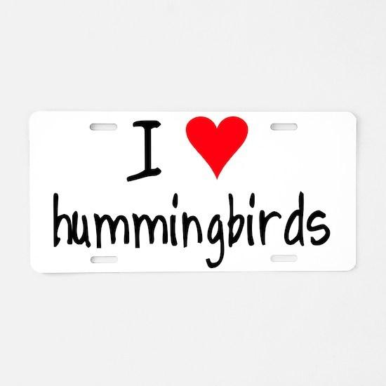 ihearthummingbirds Aluminum License Plate
