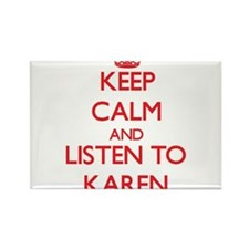 Keep Calm and listen to Karen Magnets