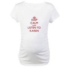 Keep Calm and listen to Karen Shirt
