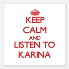 Keep Calm and listen to Karina Square Car Magnet 3