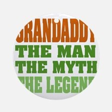 Grandaddy The Legend Round Ornament