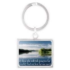 How Far One Can Go Quote Landscape Keychain