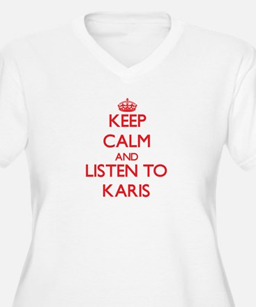 Keep Calm and listen to Karis Plus Size T-Shirt
