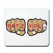 Tattoo You Fists Mousepad