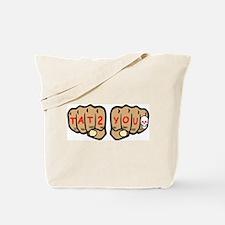 Tattoo You Fists Tote Bag