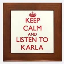 Keep Calm and listen to Karla Framed Tile