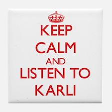 Keep Calm and listen to Karli Tile Coaster