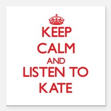 Keep Calm and listen to Kate Square Car Magnet 3""