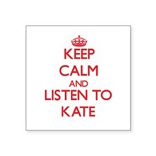 Keep Calm and listen to Kate Sticker