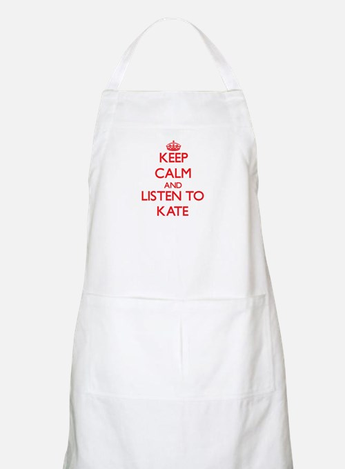 Keep Calm and listen to Kate Apron