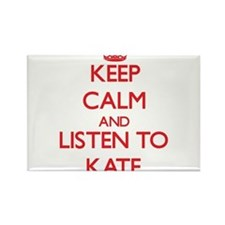 Keep Calm and listen to Kate Magnets