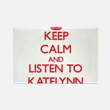 Keep Calm and listen to Katelynn Magnets