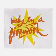 BABY IM A FIREWORK Throw Blanket