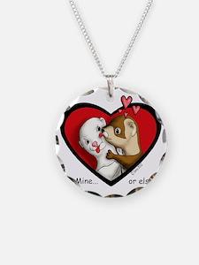 Valentine Be Mine-or else Necklace