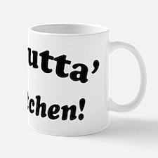 get outta MY kitchen black  Mug