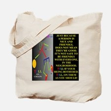 TELL IF BOTHERED TY. Tote Bag