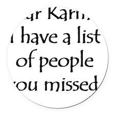 Dear Karma Round Car Magnet