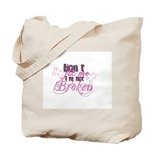 Don't Fix Me I'm Not Broken Tote Bag
