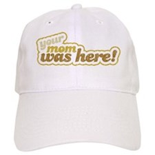 mom was here1 Baseball Cap