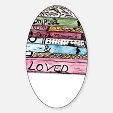 Rumpled, Dog-eared and Loved Sticker (Oval)