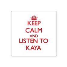 Keep Calm and listen to Kaya Sticker