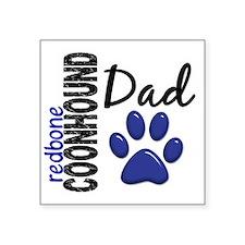 """D Redbone Coonhound Dad 2 Square Sticker 3"""" x 3"""""""
