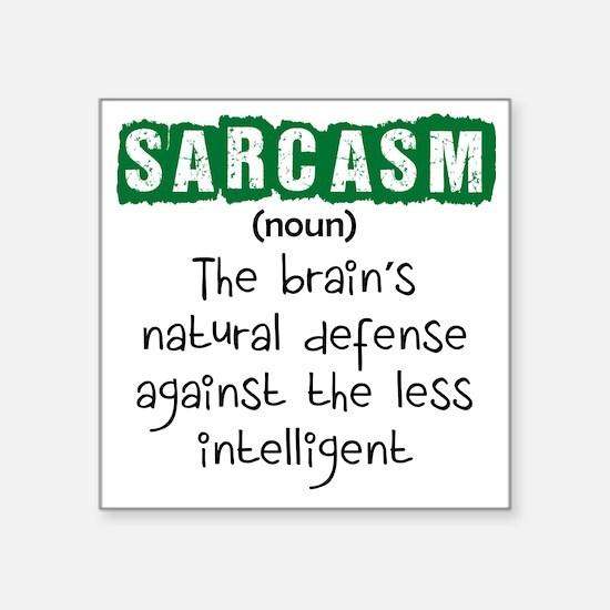 "Sarcasm Square Sticker 3"" x 3"""