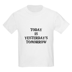 Today is... Kids T-Shirt