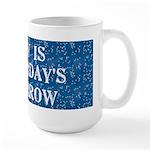 Today is... Large Mug