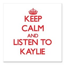 Keep Calm and listen to Kaylie Square Car Magnet 3