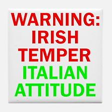 WARNINGIRISHTEMPER ITALIAN ATTITUDE Tile Coaster