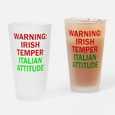 WARNINGIRISHTEMPER ITALIAN ATTITUDE Drinking Glass