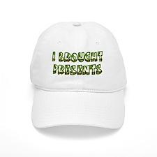 I Brought Presents Baseball Cap