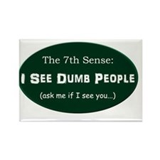ISeeDumbPeople ceramic mug800x600 Rectangle Magnet
