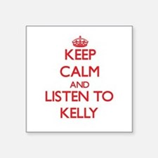 Keep Calm and listen to Kelly Sticker