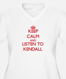 Keep Calm and listen to Kendall Plus Size T-Shirt