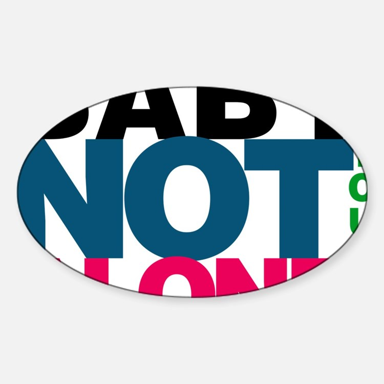 Baby Youre Not Alone Decal