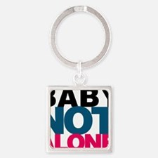 Baby Youre Not Alone Square Keychain