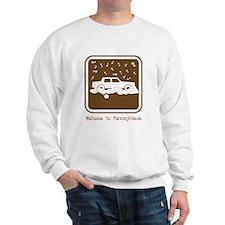 Welcome to Pennsylvania!!! Sweatshirt