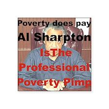 "POVERTY DOES PAY AL SHARPTO Square Sticker 3"" x 3"""