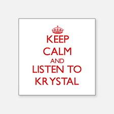 Keep Calm and listen to Krystal Sticker